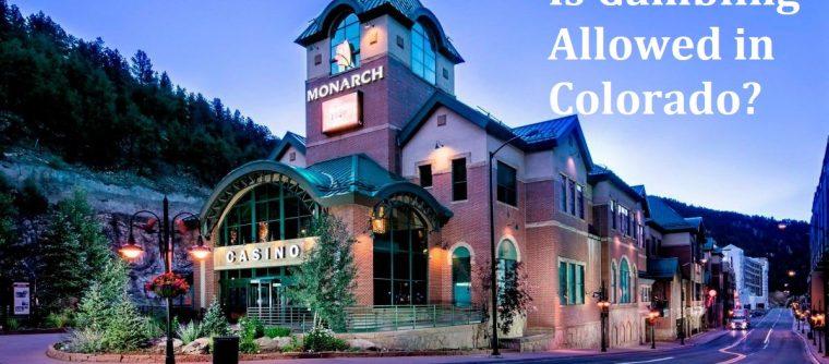 Is Gambling Allowed in Colorado?